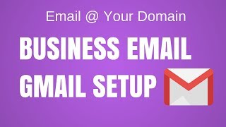 How to Create a Free Business Email & Use it with Gmail 2018
