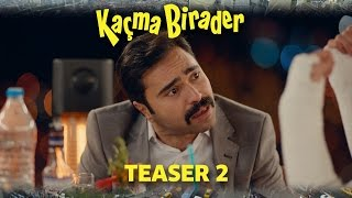 Kaçma Birader | Teaser 2