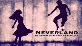 Abstract - Neverland (ft. Ruth B) (Prod. Blulake) 1 Hour