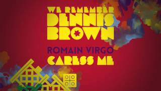 Romain Virgo - Caress Me | We Remember Dennis Brown | Official Album Audio