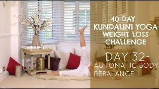 Day 32: Automatic Body Rebalance - The 40-Day Kundalini Yoga Weight Loss Challenge w/ Mariya