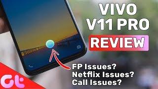 Vivo V11 Pro Full Review | Network, Netflix & Fingerprint Issues? | GT Hindi