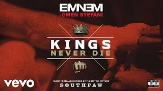 Eminem - Kings Never Die (Audio) ft. Gwen Stefani
