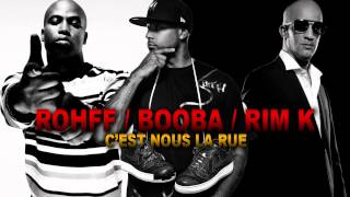 Rohff Feat Booba & Rim-K - C'est nous la rue