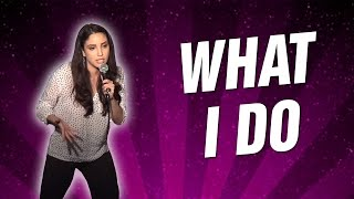 What I Do (Stand Up Comedy)