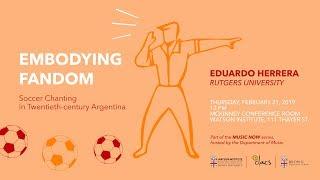 Embodying Fandom: Soccer Chanting in Twentieth-century Argentina