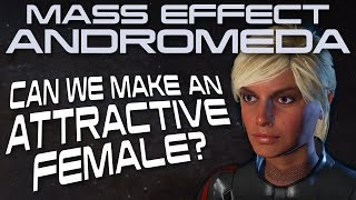 How to Make an Attractive Female in Mass Effect: Andromeda