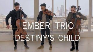 Destiny's Child Medley ( Bootylicious Survivor Say My Name ) Violin Cello Cover Ember Trio