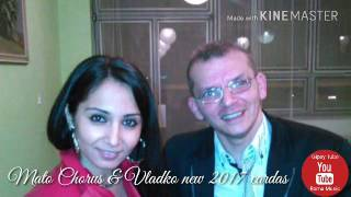 Mato Chorus & Vladko new 2017 cardas - Devla miro