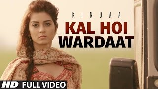 Kindaa: Kal Hoi Wardaat Full Video Song | Desi Crew | Latest Punjabi Song 2016