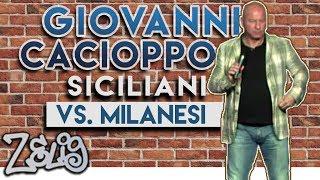 Giovanni Cacioppo - Siciliani vs. Milanesi | Zelig