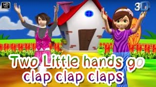 Two Little hands go clap clap clap || 3D Animation Nursery Rhyme for Kids