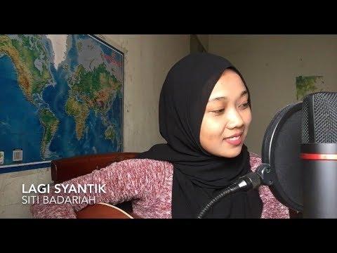 Lagi Syantik - Siti Badriah (cover) mp3