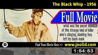 Watch: The Black Whip (1956) Full Movie Online