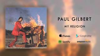 Paul Gilbert - My Religion (Official Audio)