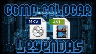 Tutorial de como colocar legendas nos filmes .avi e .mkv
