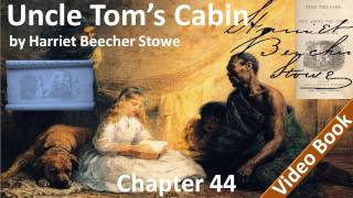 Chapter 44 - Uncle Tom's Cabin by Harriet Beecher Stowe - The Liberator
