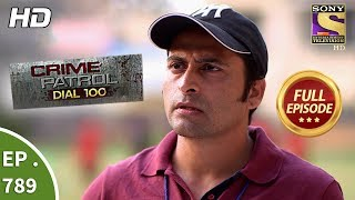 Crime Patrol Dial 100 - Ep 789 - Full Episode - 31st May, 2018