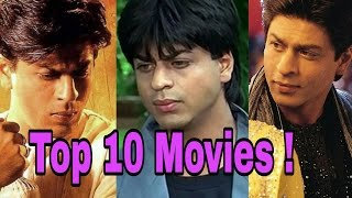 Shahrukh Khan's Top 10 Bollywood Movies All Time | Darr | Dilse | DDLJ | Devdas | Srk Hits | K3g |