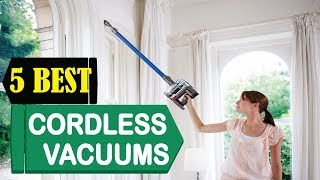 5 Best Cordless Vacuums 2018 | Best Cordless Vacuums Reviews | Top 5 Cordless Vacuums