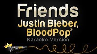 Justin Bieber, BloodPop® - Friends (Karaoke Version)