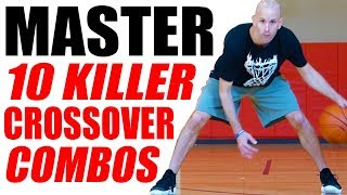 10 KILLER CROSSOVER COMBOS Workout! Beginner To Advanced Ball Handling Drills