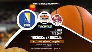 KK Vogošća - KK Bošnjak - 1 kolo - KSBIH - 2017/2018