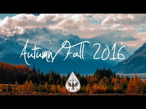 Indie/Indie-Folk Compilation - Autumn/Fall 2016 (1-Hour Playlist)