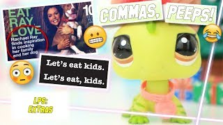 LPS: Use Commas, Kids.