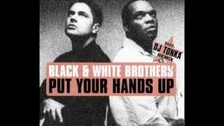 Black & White Brothers - Put Your Hands Up (Dj Disciple Vanguard Dub)