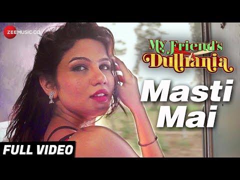 Xxx Mp4 Masti Mai Full Video My Friend S Dulhania Mudasir Z Pooja R Saurabh Das Supriya Pathak 3gp Sex