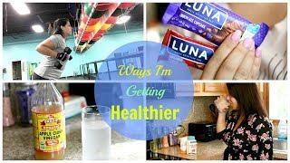 WAYS I AM GETTING HEALTHY || MIND AND BODY