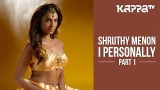 Shruthy Menon   Kismath - I Personally (Part 1) - Kappa TV
