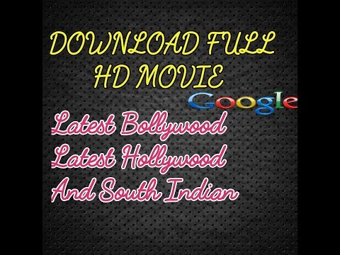 How to download full HD video latest Bollywood, Hollywood, and shouth Indian