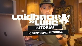 Remixing Firebeatz - 10 Step Tutorial by Laidback Luke