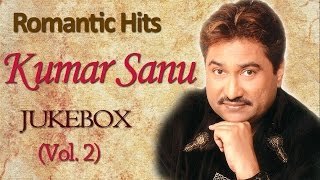 Kumar Sanu Romantic Songs | Jukebox | Bollywood Evergreen 90's Hits | Vol. 2