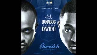 Danagog - Bamidele Feat. Davido