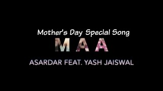Mother's Day Special Song - Maa  by Asardar x YASH | Latest Song 2016 | Hindi