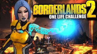 The Borderlands 2 One Life Challenge! (Part 1)