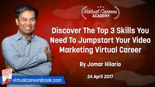 Top 3 Skills You Need To Jumpstart Your Video Marketing Virtual Career