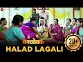 Halad Lagali   Nagarsevak   Upendra Limaye & Neha Pendse   Anand Shinde, Adarsh Shinde, Kavita Nikam