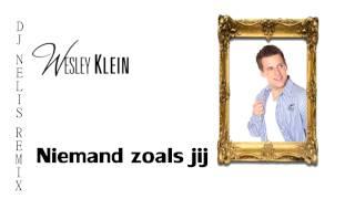 Wesley Klein - Er is Niemand Zoals jij (DJ NELIS REMIX)