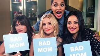 Are You a Bad Mom? ft. Mila Kunis, Kristen Bell & Kathryn Hahn | #GirlLove (Ep. 1)