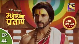 Bharat Ka Veer Putra - Maharana Pratap - Episode 44 - 8th August 2013