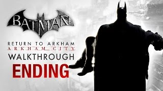 Batman: Return to Arkham City Ending - The Last Show