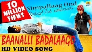 Simpallaag Ond Love Story | Baanalli Badalaago HD Video Song | Rakshit Shetty, Shwetha Srivatsav