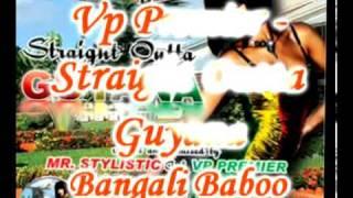 Vp Premier - Bangalee Baboo - Straight Outta Guyana