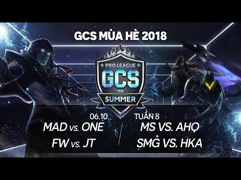 MAD vs ONE | FW vs JT | MS vs ahq | SMG vs HKA [Tuần 8][06.10.2018] - GCS mùa Hè 2018