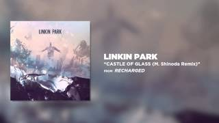 Castle Of Glass (M. Shinoda Remix) - Linkin Park (Recharged)