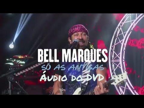 Xxx Mp4 BELL MARQUES SÓ AS ANTIGAS ÁUDIO Do DVD 2018 3gp Sex